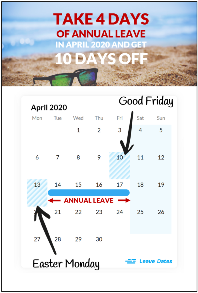 Take 4 days of annual leave in April 2020 and get 10 days off