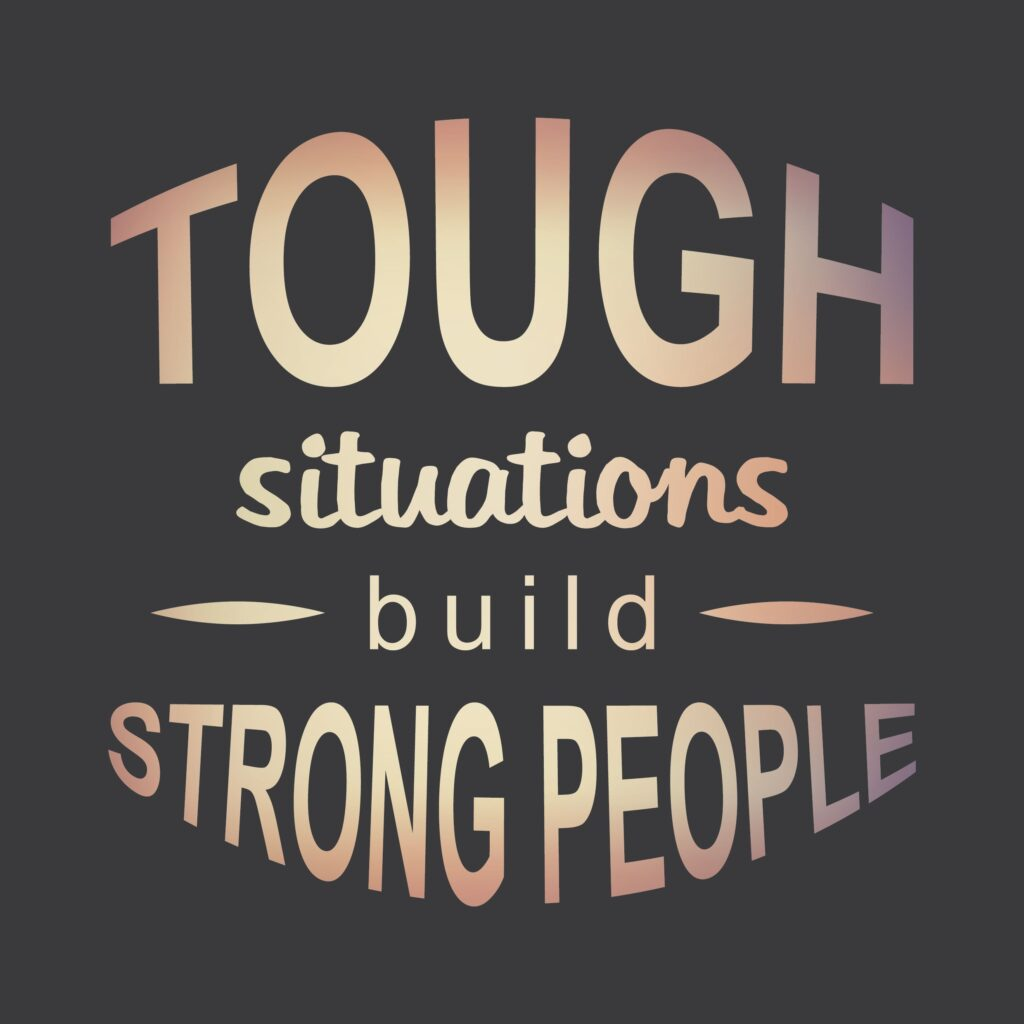 Inspirational quote about tough situations building strong people